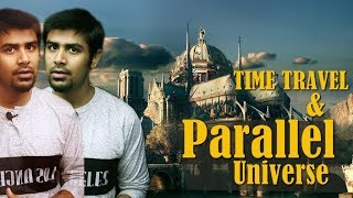 Parallel Universe & Time Travel Theory | Reality and Possibilities