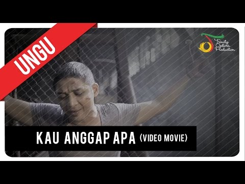 UNGU - KAU ANGGAP APA | Video Movie