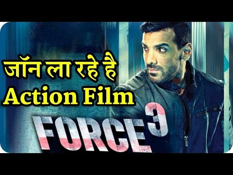 Force 3 John Abraham's Action Movie Coming Soon