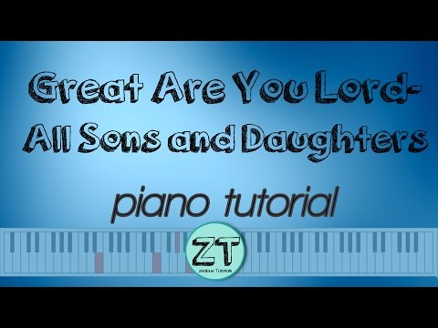 Great are you Lord- All Sons and Daughters Piano Tutorial