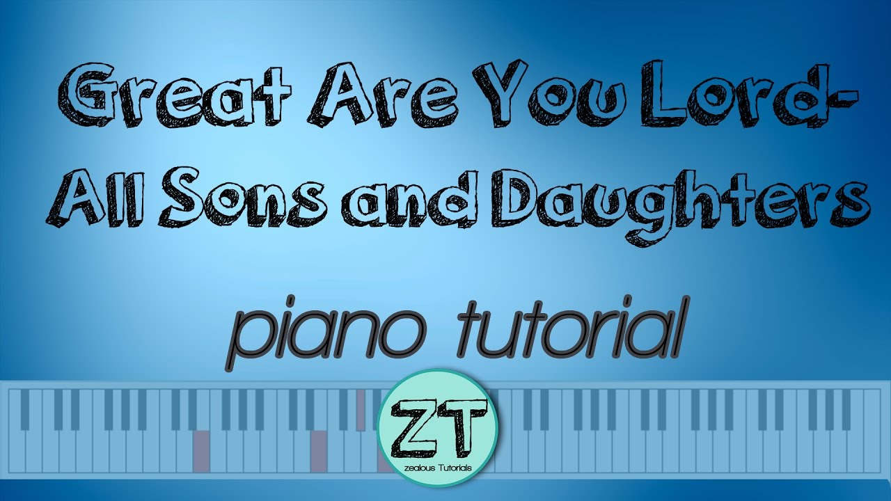 Great are you lord all sons and daughters piano tutorial youtube great are you lord all sons and daughters piano tutorial hexwebz Image collections