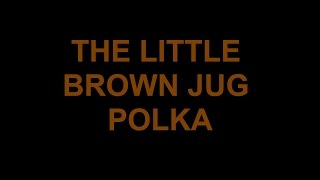 Little Brown Jug Polka