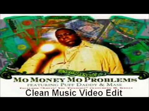 The Notorious B.I.G. FT. Puff Daddy & Mase - Mo Money Mo Problems (Clean Music Video Edit)