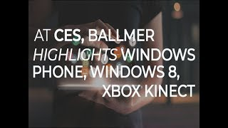 At CES, Ballmer highlights Windows phone, Windows 8, Xbox Kinect