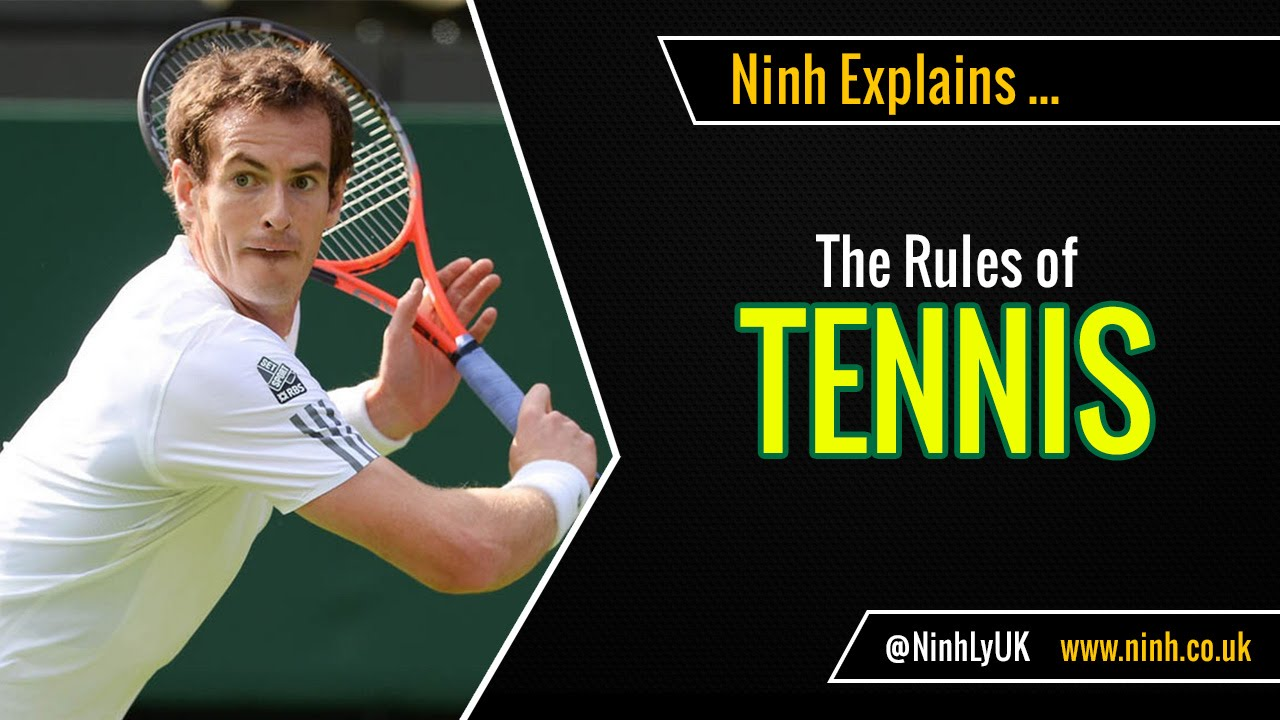 The Rules of Tennis - EXPLAINED!