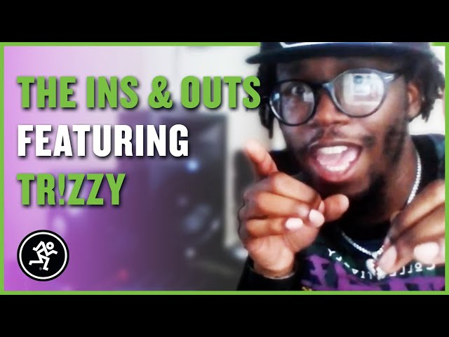 Trizzy Track - The Ins & Outs With Mackie Episode 05