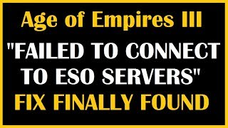 """Failed to Join ESO Servers"" FIX FOUND! NO PATCH! AoE III"