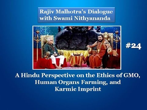 A Hindu Perspective on the Ethics of GMO, Human Organs Farming, and The Karmic Imprint #24
