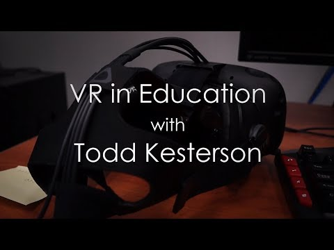 VR in Education with Todd Kesterson