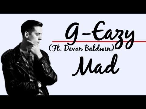 G-Eazy || Mad (ft. Devon Baldwin) Lyrics
