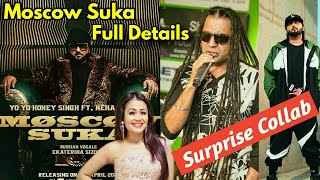 Moscow Suka Complete Details | Release Time | Vocalist | Apache Indian And Honey Singh Collab !!
