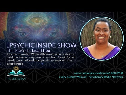 The Psychic Inside Show ~ Special Guest Lisa Thex