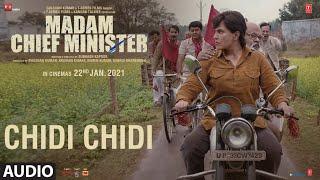 Chidi Chidi (Audio Song) Madam Chief Minister   Richa Chadha   Subhash Kapoor   Bhushan Kumar