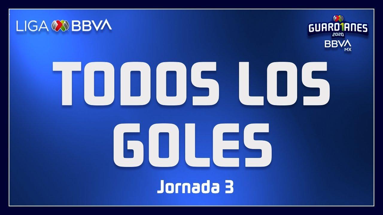 Todos los Goles   Jornada 3 - Guard1anes 2020   Liga BBVA MX