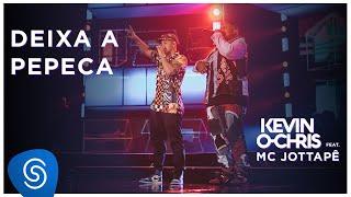 Baixar Kevin O Chris feat. Jottapê – Deixa a Pepeca (DVD Evoluiu) [Vídeo Oficial]
