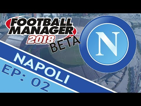 FOOTBALL MANAGER 2018: Napoli (Beta) | Part 2 | Goal of the Month