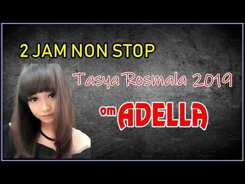 OM ADELLA TERBARU 2019 2 JAM NONSTOP With Tasya Rosmala FULL ALBUM