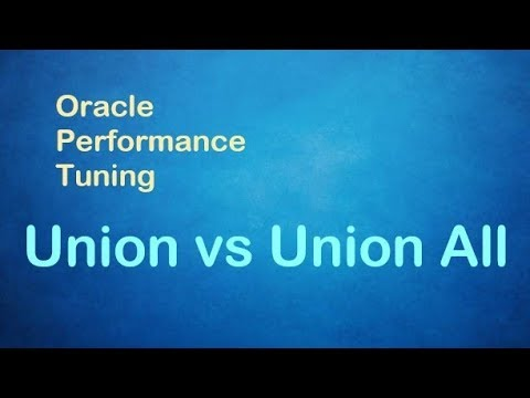 Oracle Performance Tuning - Union Vs Union All