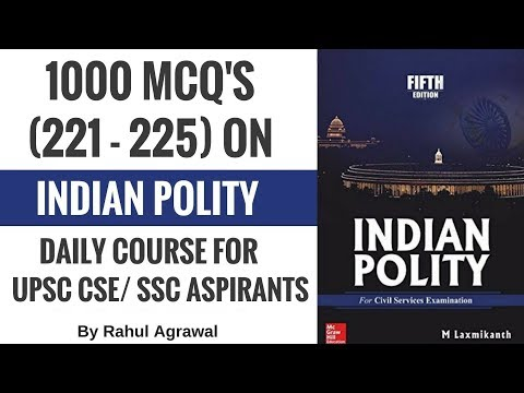 Indian Polity MCQ's for UPSC CSE/ SSC Aspirants By Rahul Agrawal (221-225)