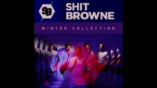 Shit Browne - Winter Collection