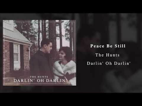 The Hunts - Peace Be Still (Official Audio)