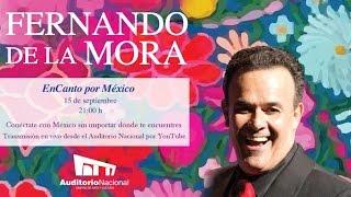 EnCanto Por México en vivo con Fernando de la Mora