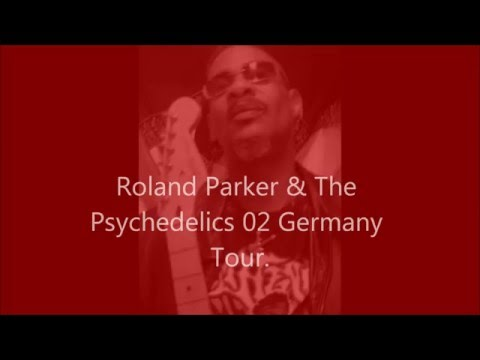 Roland Parker & the Psychedelics. Live!! Germany Tour! 02.