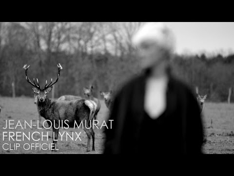 Jean-Louis MURAT - French Lynx [CLIP OFFICIEL]