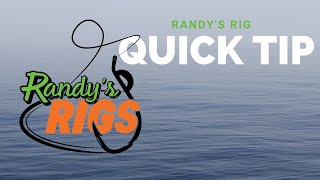 Randy's Rigs Quick Tip