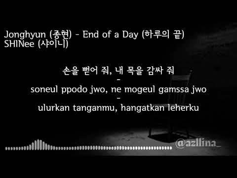 Jonghyun (종현)– End Of A Day (하루의 끝)/Hangul Lyric/Easy Lyric/Lirik Bahasa Indonesia/SUB INDO/Terjemah