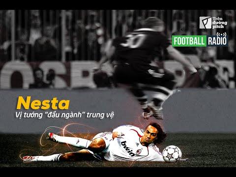 [FOOTBALL RADIO SỐ 2] Alessandro Nesta: Vị tướng đầu ngành trung vệ