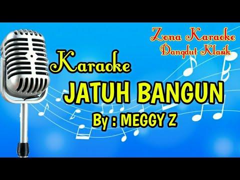 KARAOKE JATUH BANGUN (MEGGY Z)