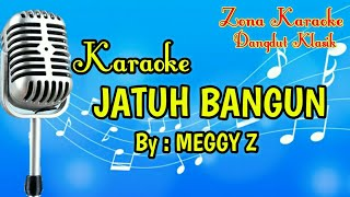 Download KARAOKE JATUH BANGUN (MEGGY Z) Mp3