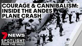 Courage and cannibalism: inside the Andes plane disaster | 7NEWS Spotlight