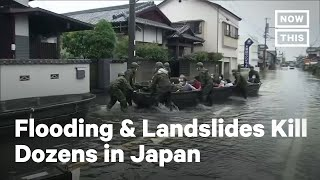 Dozens Dead After Huge Floods & Landslides in Japan | NowThis