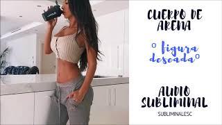 Cuerpo Perfecto ( de arena) // Audio Subliminal