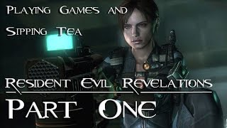 Resident Evil: Revelations [INTRO] [Part 1] Playing Games & Sipping Tea