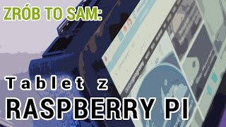 Zrób to sam: tablet z Raspberry Pi