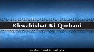 Maulana Yusuf Kandhalvi - Khwahishat Ki Qurbani