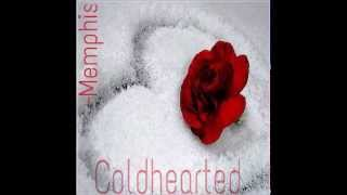 Memphis - Coldhearted