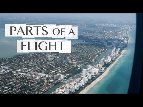 Parts of a Flight - What It's Like to Fly in an Airplane
