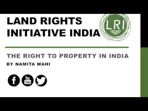 1: Right to Property in India by Namita Wahi LRI India, 20 March 2013