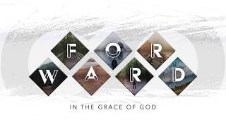Go Forward In The Grace of God