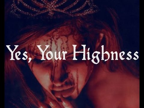 【Yes Your Highness】 By: APortraitOfInsanity