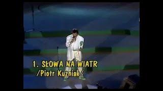 Piotr Kuźniak - Słowa na wiatr (Opole '88) m.R.Poznakowski - sł.G.Orlińska