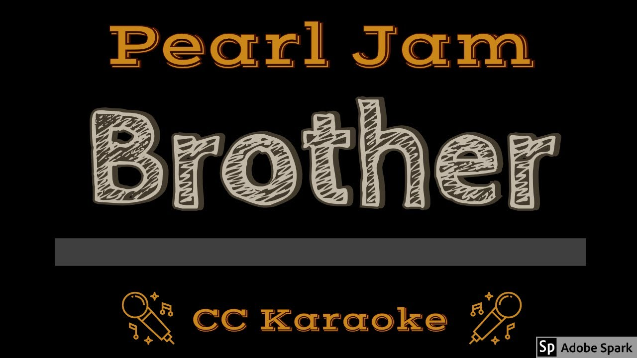 Pearl Jam Brother CC Karaoke Instrumental
