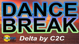 Dance Break #010 – Delta by C2C