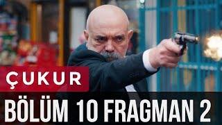 Çukur 10. Bölüm 2. Fragman
