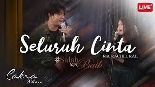 Cakra Khan Feat Rachel Rae Seluruh Cinta Salahtapibaik MP3