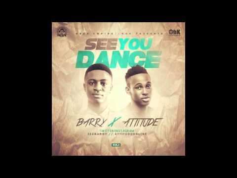 Barry Ft Attitude - See You Dance